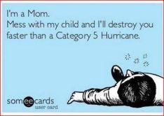 I am a mom hurricane