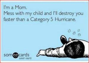 I am a mom hurricane