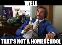Well Thats Not A Homeschool