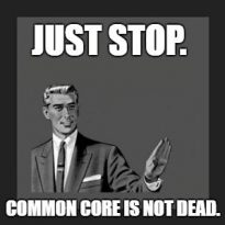 Common Core Not Dead