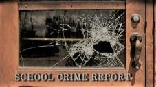 BROKEN SCHOOL DOOR - SCHOOL CRIME REPORT