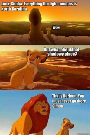 You never go to Durham Simba
